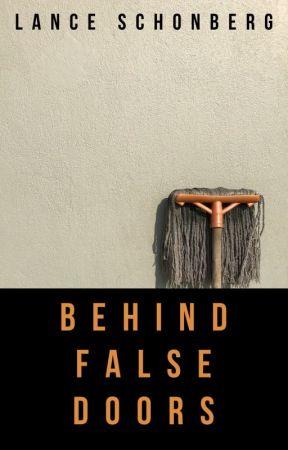 Behind False Doors by LanceSchonberg