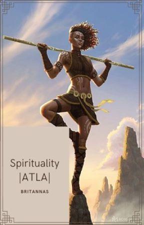 Spirituality |ATLA| {ON HOLD} by Britannas