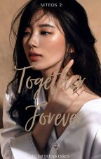 Together Forever [MTEOS II] [Completed] by fourteenkisses
