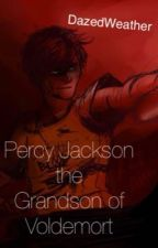 Percy Jackson the Grandson of Voldemort by DazedWeather
