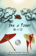 SKY OF PAPER: AN ASIAN STEAMPUNK FANTASY by MattTheNovelist