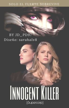 Innocent Killer (Supercorp) by JD_PD97