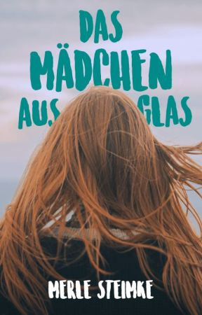 Das Mädchen aus Glas by featheryx