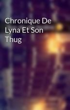 Chronique De Lyna Et Son Thug by Chroniques_world