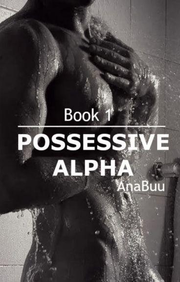 Possessive Alpha (#1 Extraordinary Love)