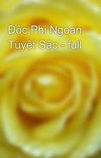 Độc Phi Ngoan Tuyệt Sắc - full by yellow072009