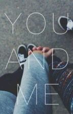 YOU AND ME by Bell_Quesit0