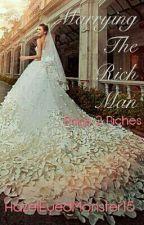 Marrying the Rich Man by HazelEyedMonster15