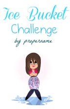 Ice Bucket Challenge by propername