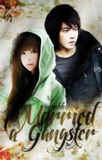 I married a gangster (Gangsters Romance #1/Completed) by imblue_10