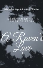 A RussianEmpirexAmerica Story: A Raven's Love by Skyeliss