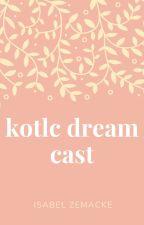 My kotlc dream cast by usfourandnomore123