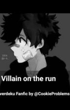 Villain On The Run [OverDeku]  by SleepyKateUwU