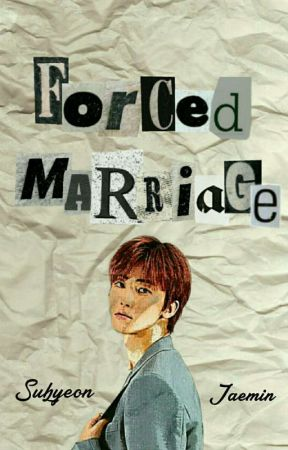 Forced Marriage »|| Nᴀ Jᴀᴇᴍɪɴ ||« by we_are_need_coffee