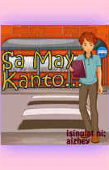 Sa May Kanto... (HIS POV) by aizhey