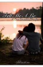 Tell Me A Lie (A One Direction Fanfic) by LWWYwithKevin