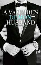 A Vampire's Demon Husband (Book 2) [Wattys2016] by bluerose_210