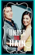 Under the Rain (a JaDine Fanfiction) by Kim_Yong_Seok94