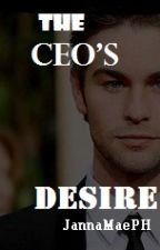 THE CEO's DESIRE by JannaMaePH