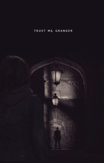 Trust me, Granger.