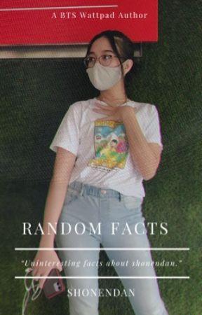 Random facts | shonendan by shonendan