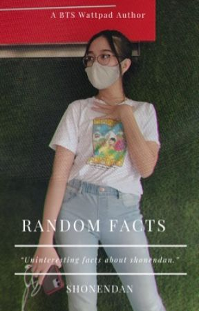Random facts | shonendan by shonendan