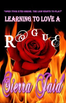 LEARNING TO LOVE A ROGUE. (A Passionate Romance)