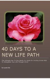 40 Days To A New Life Path by LynnetteEdic