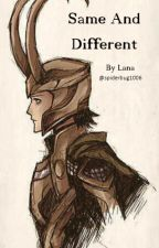 Same And Different (Loki x reader) by spiderbug106