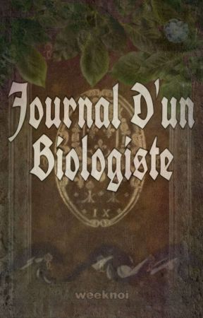 Journal D'un Biologiste by weeknoi