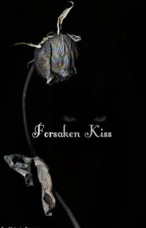 Forsaken Kiss by Melanie_Sargony