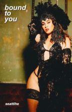 bound to you (camren au) by seattlhe