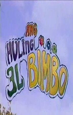 Ang Huling El Bimbo by DiAkoSiEugene
