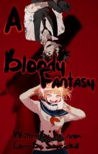 - A Bloody Fantasy - by Itz_neom