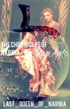 The Chronicles of Narnia: The Glass Apple by last_queen_of_narnia