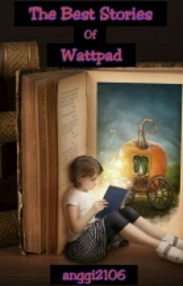 The Best Stories Of Wattpad