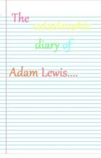The Catastrophic Diary of Adam Lewis (Book Two) by RaawrImaDinosaur