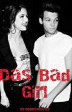 Das Bad Girl! by BooBearGirl12