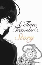 A Time Traveler's Story by QueenOfTheEmpire