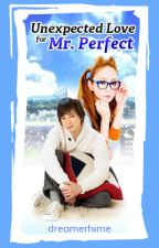 Unexpected Love for Mr. Perfect by dreamerhime