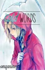Cold Words ☠ [Edward Elric x Reader] by omqanime