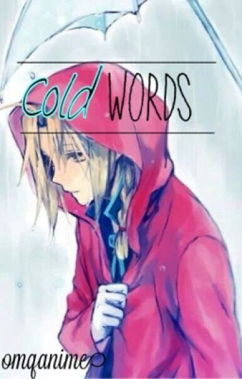 Cold Words ☠ [Edward Elric x Reader]