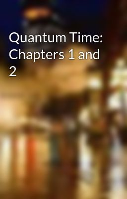 Quantum Time: Chapters 1 and 2