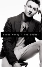 Blood Money - The Sequel  by calliebode