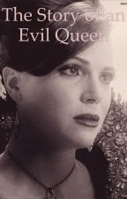 The Story of an evil Queen by Gracemay_517