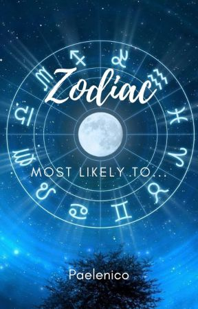 Zodiac - Most to Least Likely To... by paelenico