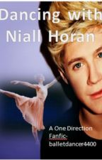 Dancing with Niall horan (a one direction fan fic) by balletdancer4400