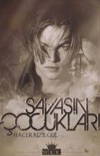 SAVAŞIN ÇOCUKLARI by hcr_kzlgl