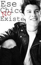 Ese Chico No Existe | Shawn Mendes by MagconGirl69lol