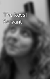 The Royal Servant by Happyhamster